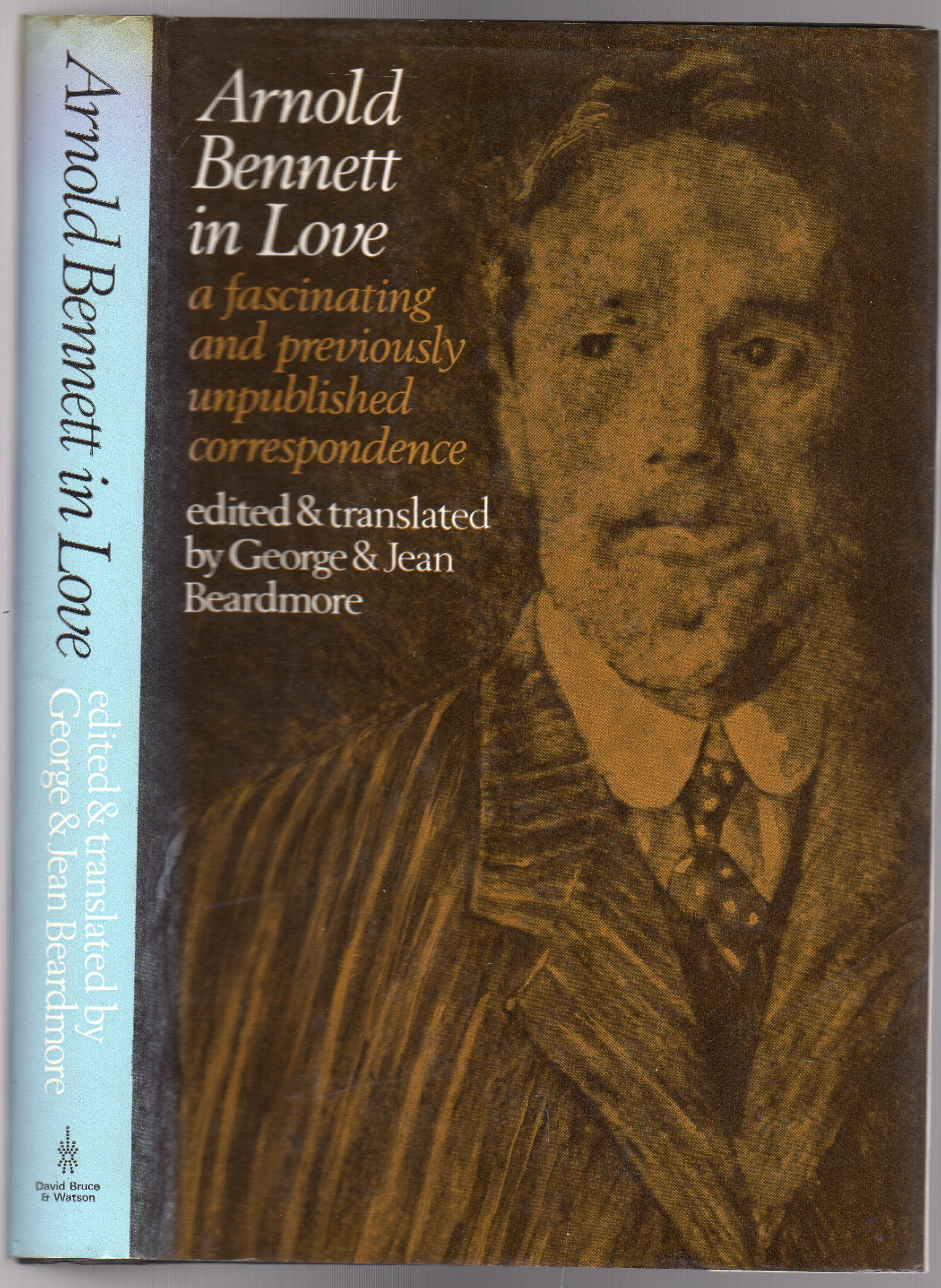 Image for Arnold Bennett in Love: Arnold Bennett and his wife Marguerite Soulié: a Correspondence