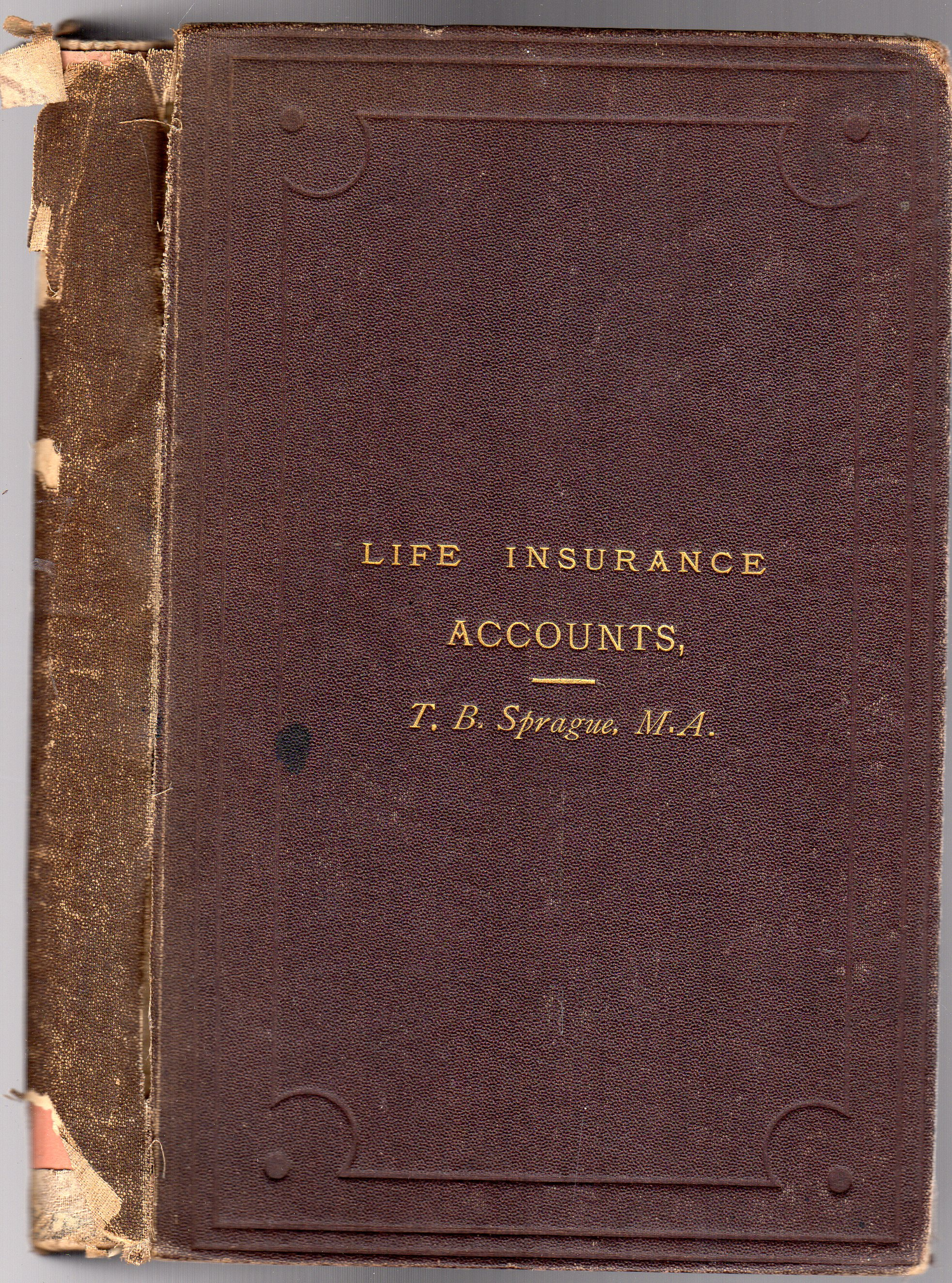Image for A Treatis on Life Insurance Accounts : Forming Part II ov Life Insurance in 1872