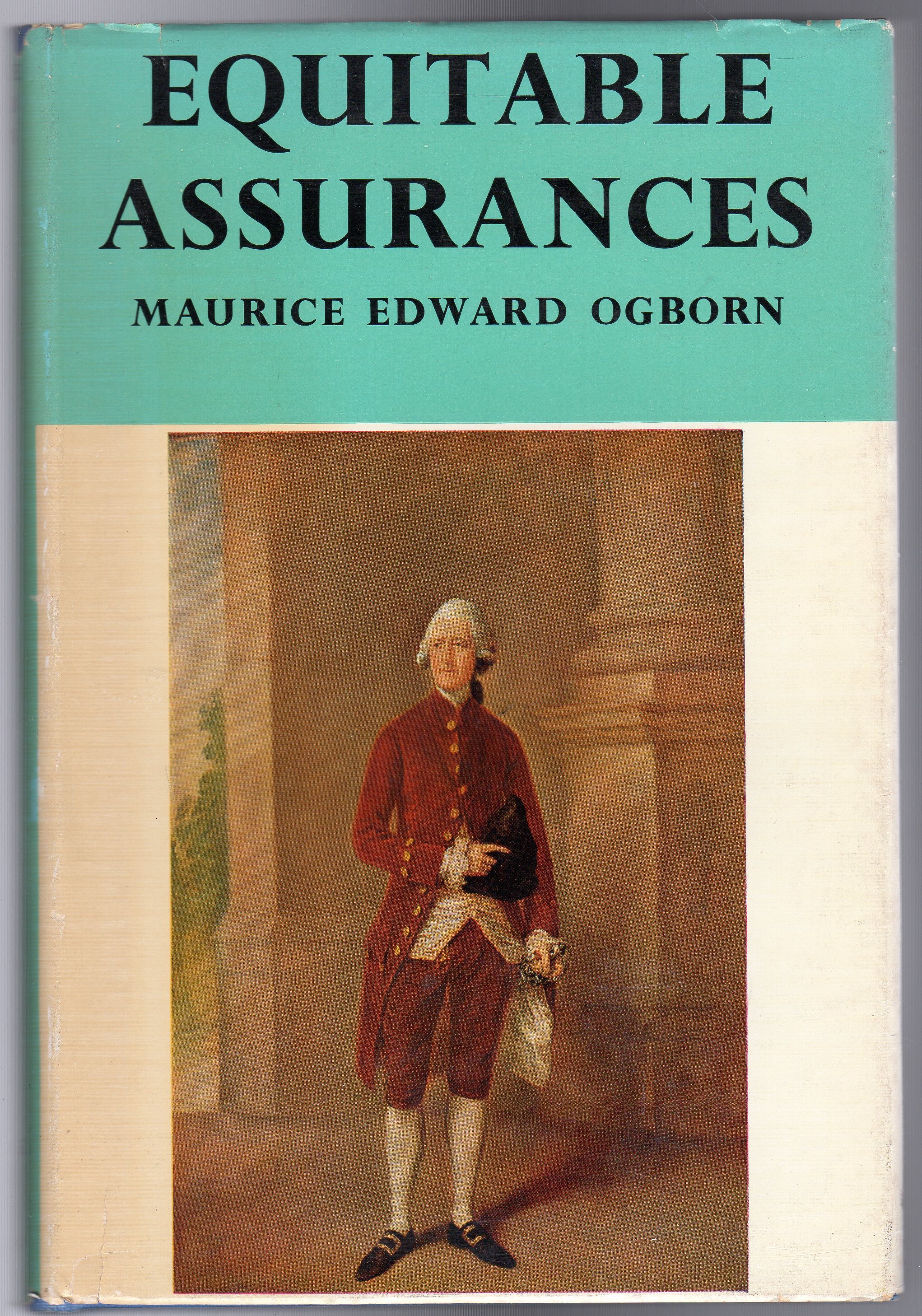 Image for Equitable Assurances : The Story of Life Assurance in the Experience of the Equitable Life Assurance Society 1762-1962. (SIGNED COPY)