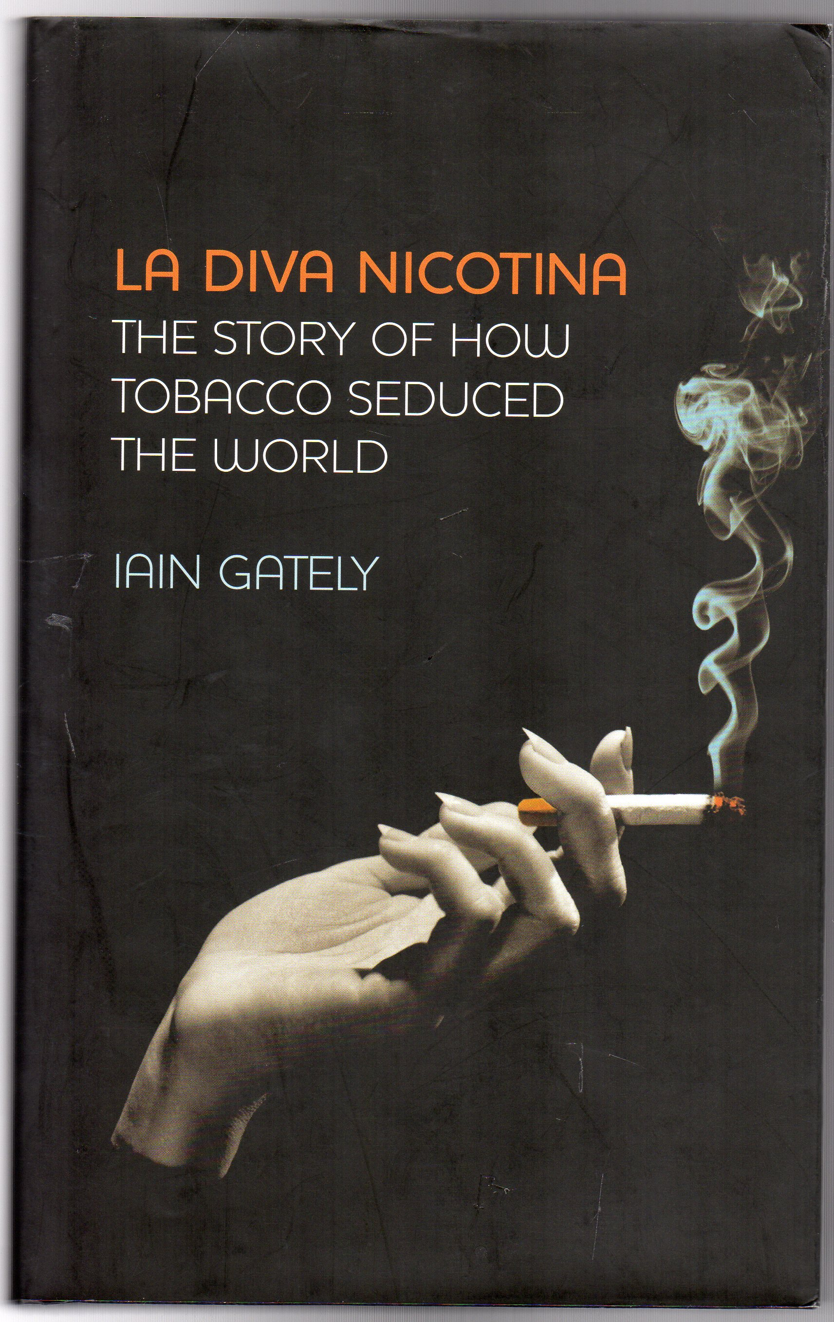 Image for La Diva Nicotina : The Story of How Tobacco Seduced the World