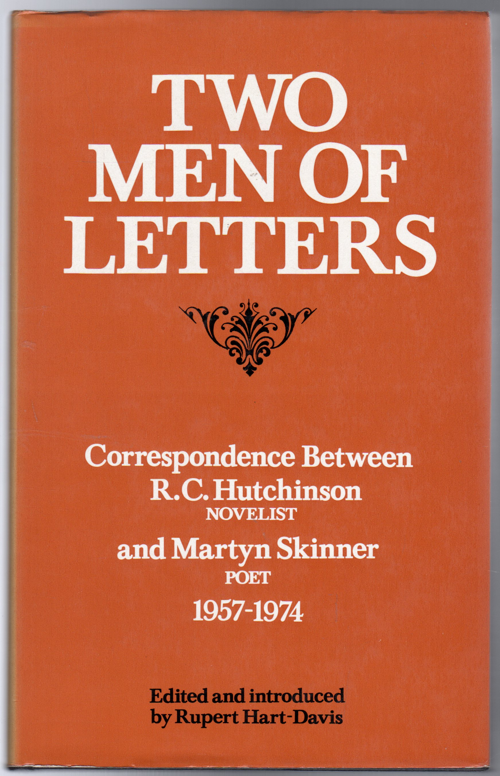 Image for Two Men of Letters : Correspondence Between R.C.Hutchinson, Novelist, and Martyn Skinner, Poet, 1957-74