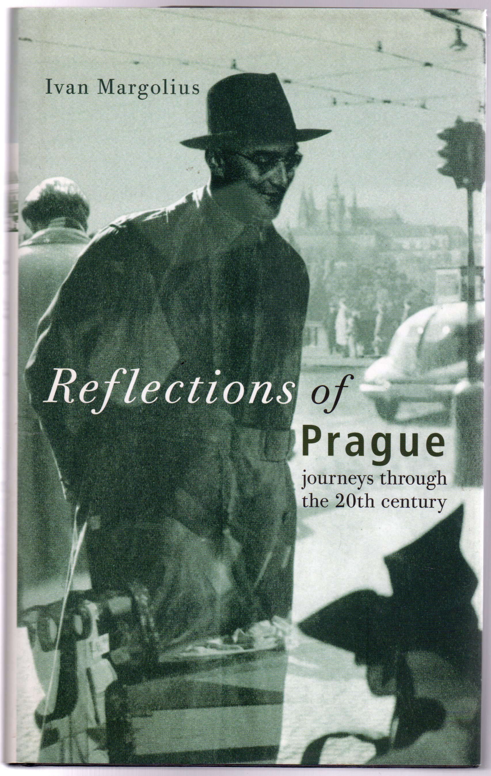 Image for Reflections of Prague: Journeys Through the 20th Century
