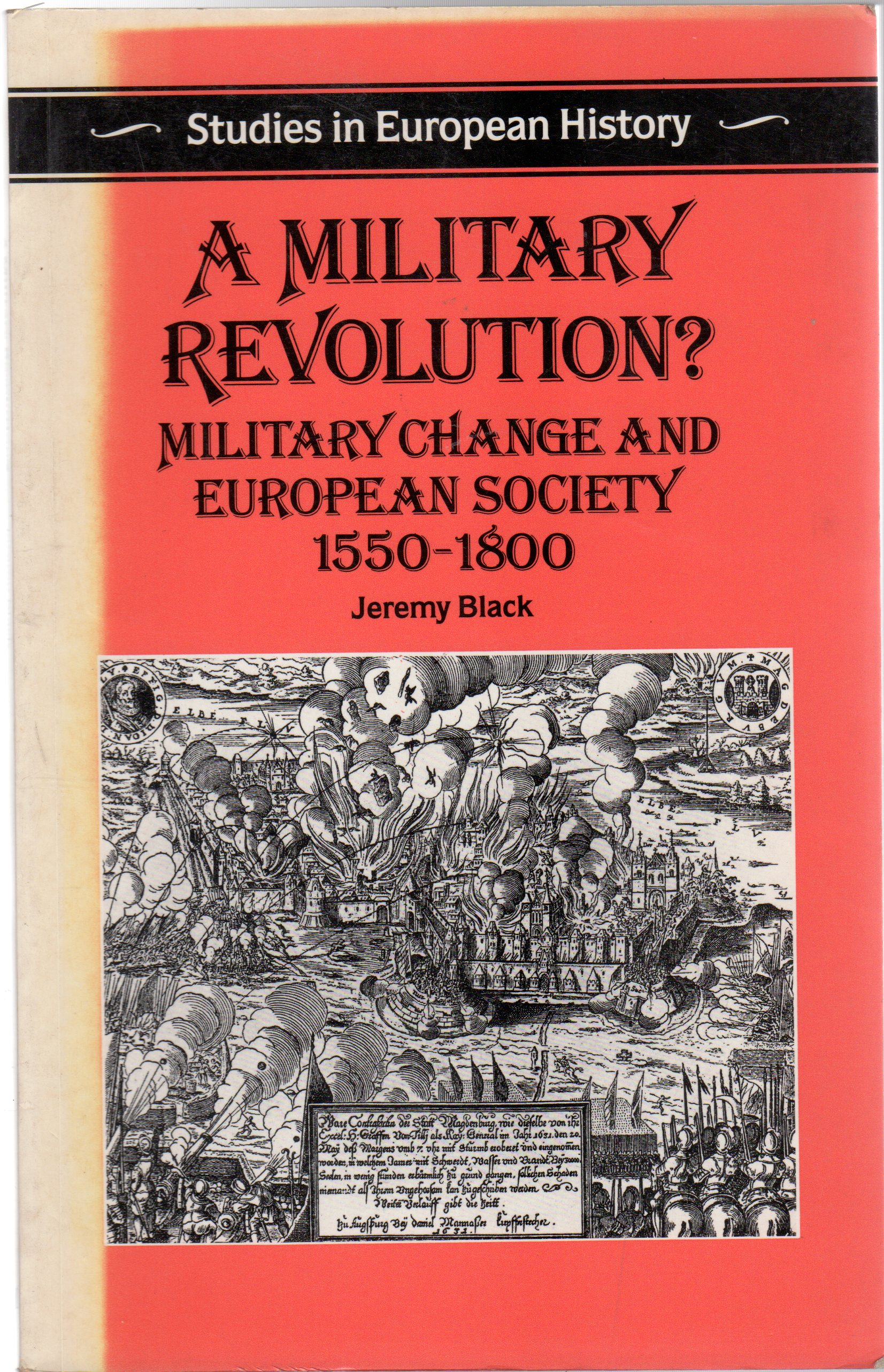 Image for A Military Revolution?: Military Change and European Society, 1550-1800 (Studies in European history)