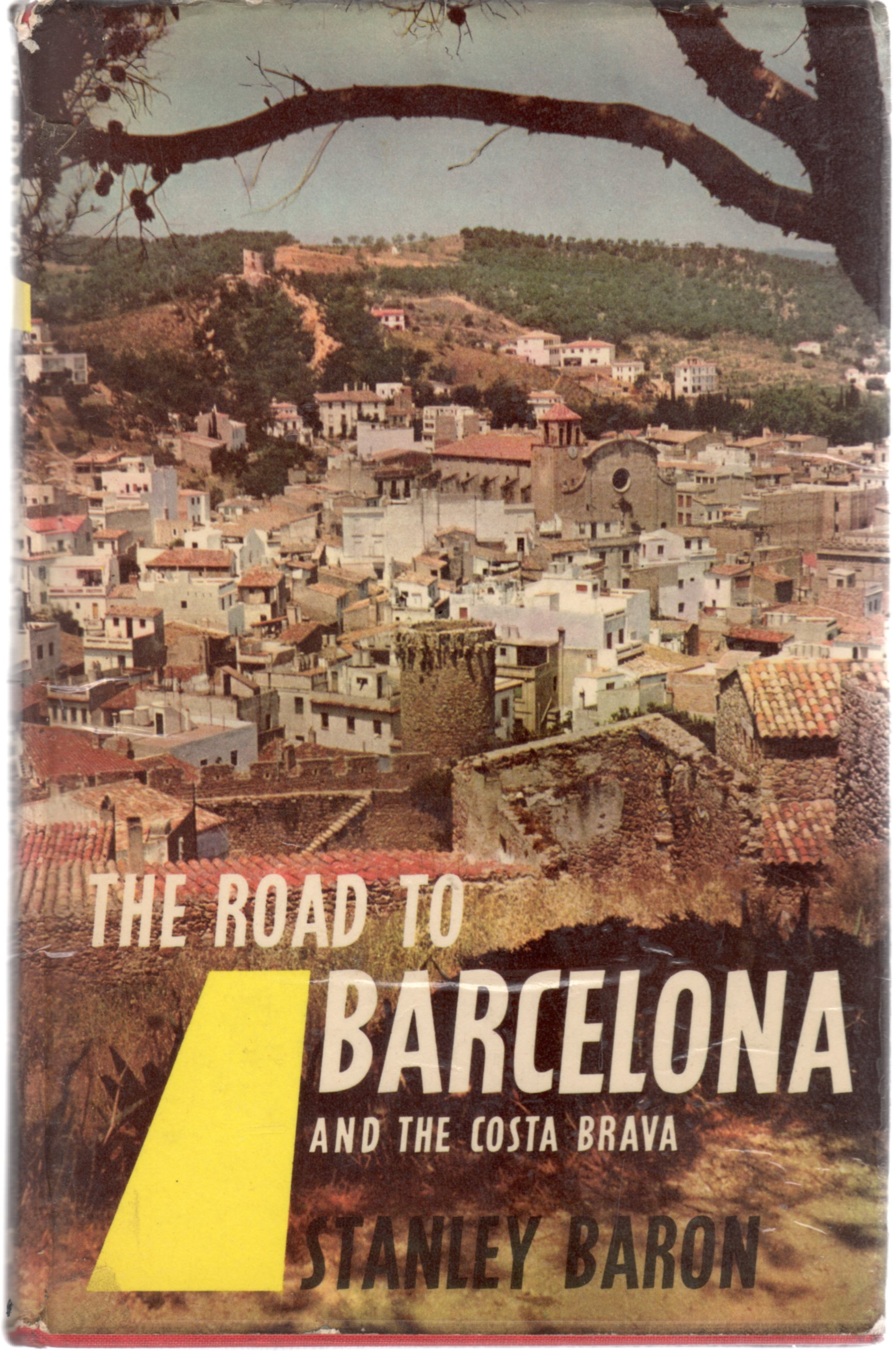 Image for The Road to Barcelona and the Costa Brava