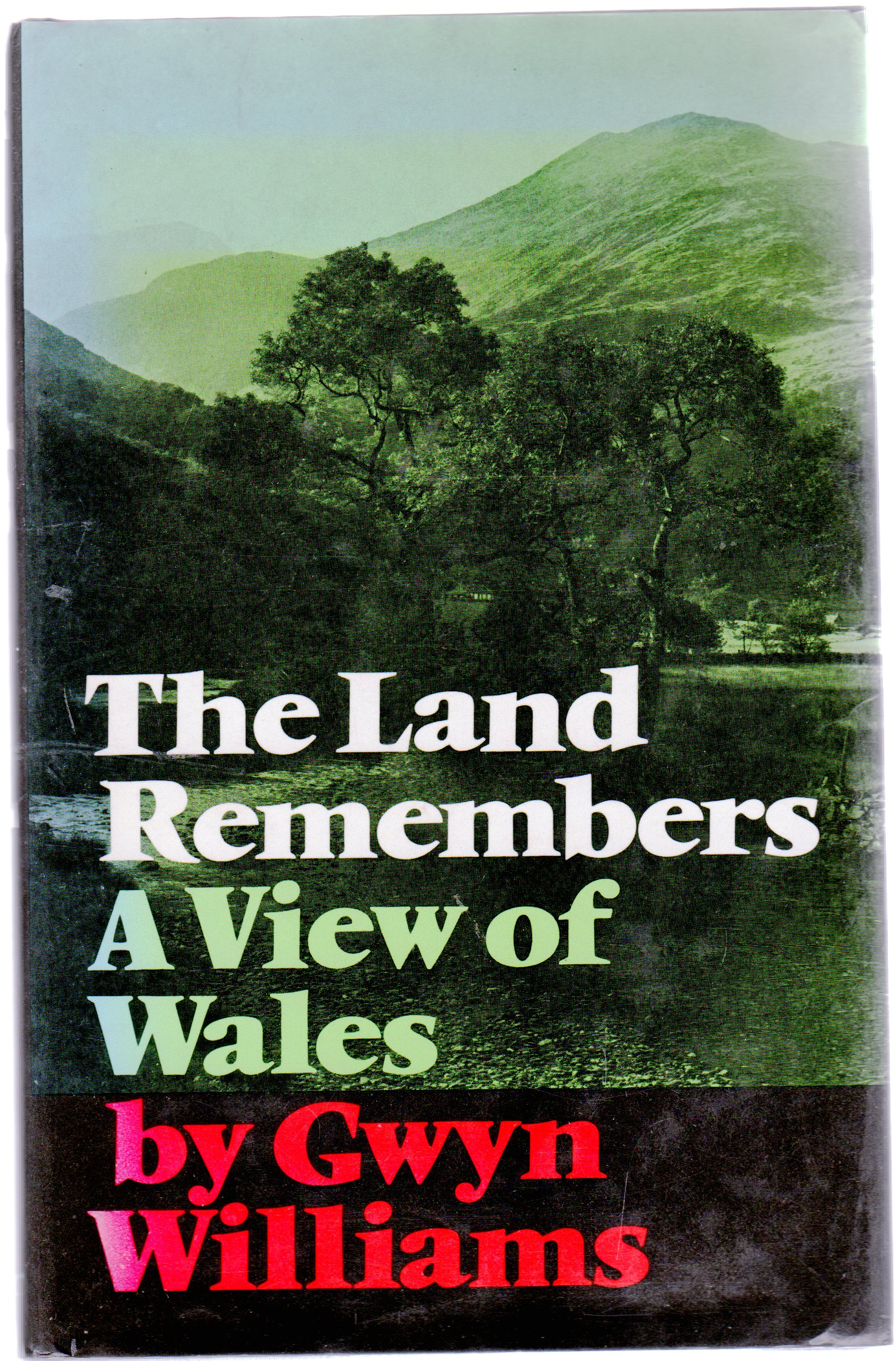 Image for The Land Remembers : A View of Wales